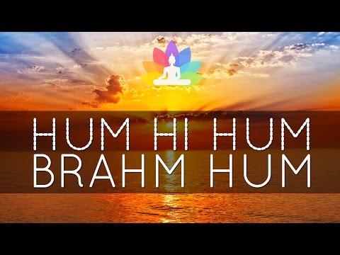 HUM HI HUM BRAHM HUM | 3 Hours | Mantra Music