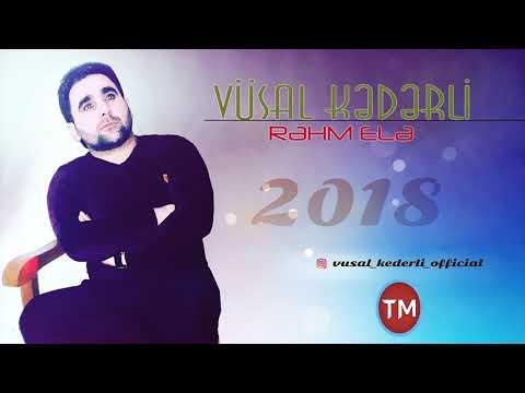 Vusal Kederli - Rehm ele 2018 /XiT Mahnı