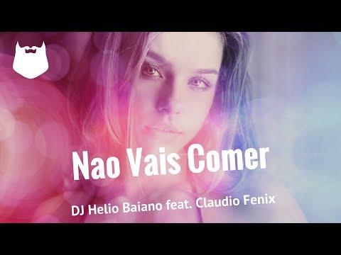 DJ Helio Baiano feat. Claudio Fenix - Nao Vais Comer - Kizomba 2018