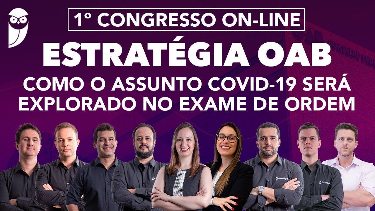 1º Congresso On-Line Estratégia OAB: Como o assunto COVID-19 será explorado no Exame de Ordem