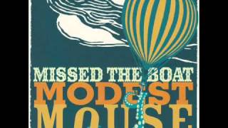 Modest Mouse - Missed The Boat (Album Version)