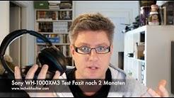 Sony WH-1000XM3 Test Fazit nach 2 Monaten