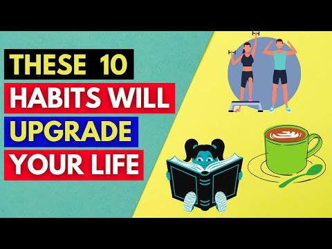 10 Habits That Will Positively Improve Your Life Forever