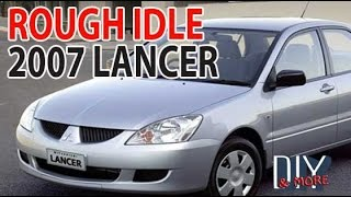 HOW TO FIX ROUGH IDLE LOW IDLE ON 2007 MITSUBISHI LANCER