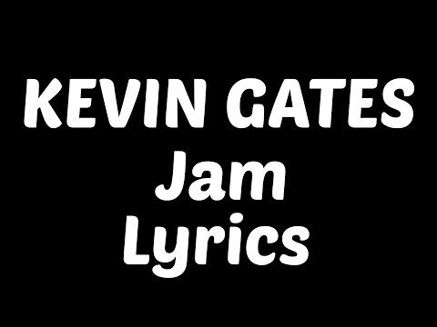 Kevin Gates - Jam Feat. Trey Songz, Ty Dolla $ign & Jamie Foxx Lyrics