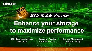QTS 4.3.5 preview: Enhance your storage to maximize performance