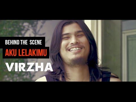 Virzha - Behind The Scene Pembuatan Video Aku Lelakimu