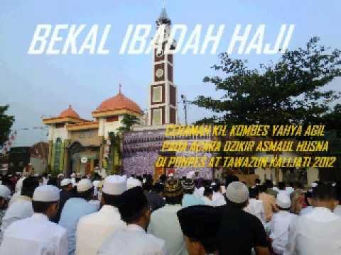 BEKAL SEBELUM IBADAH HAJI (CERAMAH KH. KOMBES YAHYA AGIL MABESPOLRI JAKARTA)