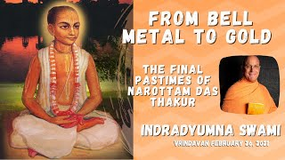 From Bell Metal To Gold: Final Pastimes - Narottama das...