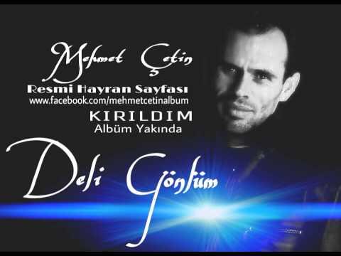 Mehmet Çetin DELİ GÖNLÜM