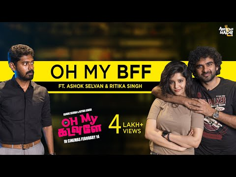 Oh My BFF | FT Ashok Selvan Ritika Singh | Oh My Kadavule | Awesome Machi