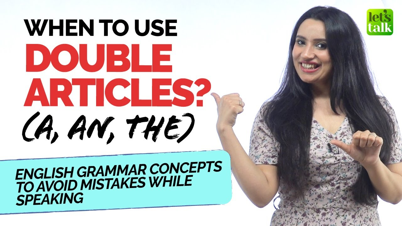 Repetition Of Articles In English   When To Use Double Articles (a, an, the)   English Grammar