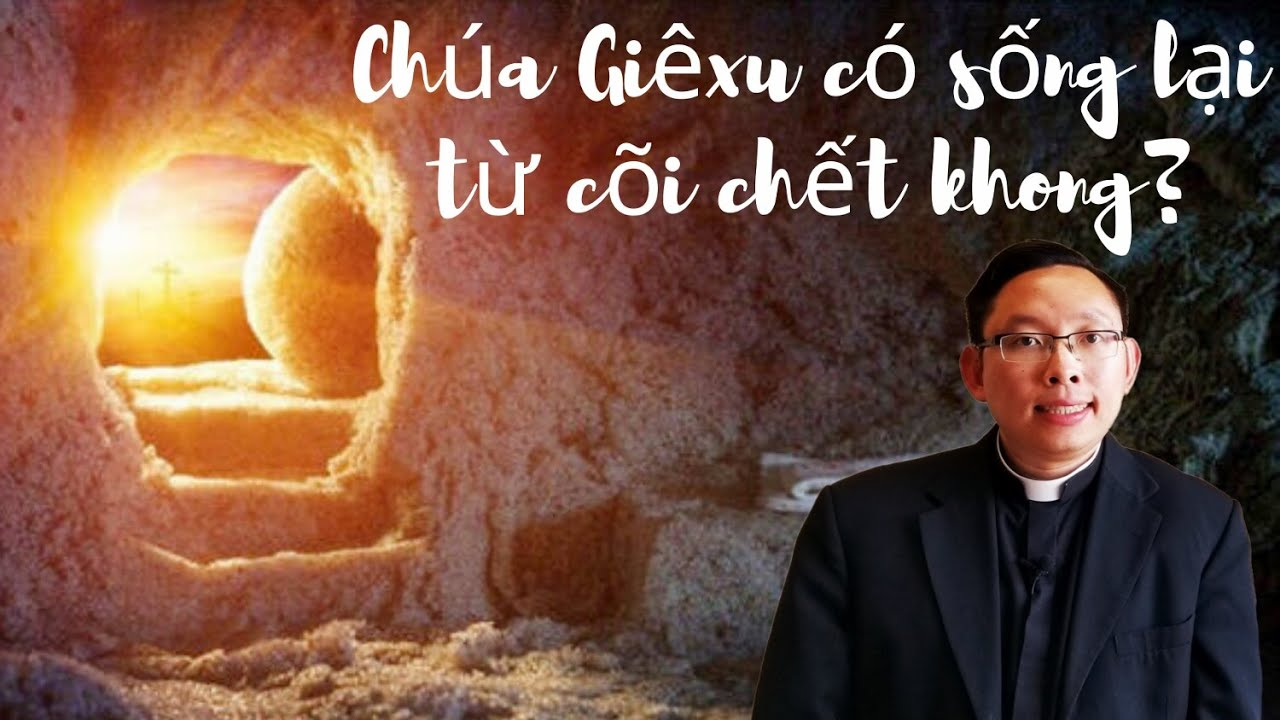 CHÚA GIÊSU KITÔ có sống lại từ cõi chết Không? Bằng chứng cho sự PHỤC SINH. 10 Ý CHÍNH. PHẢI XEM!!!