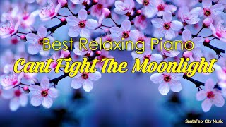 Cant Fight The Moonlight 🎵 Best relaxing piano, Beautiful Piano Music | City Music
