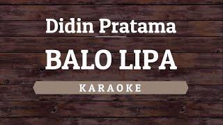 Download Mp3 Didin Pratama - Balo Lipa  Karaoke  By Akiraa61