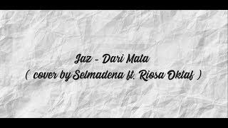 Download lagu Jaz - Dari Mata (cover by selmadena ft riosa oktaf) #ANIMASI