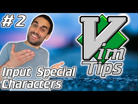 Input Special / Foreign / Non-Keyboard Characters - Vim Tips (2)
