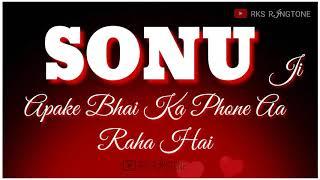 Sonu name Ringtone || S letter ringtone || Sonu name whatsapp status. RK SRINGTONE