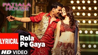 "LYRICAL: ""Rola Pe Gaya"" Song 