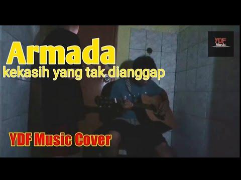 Armada - kekasih yang tak dianggap (YDF Music Cover)