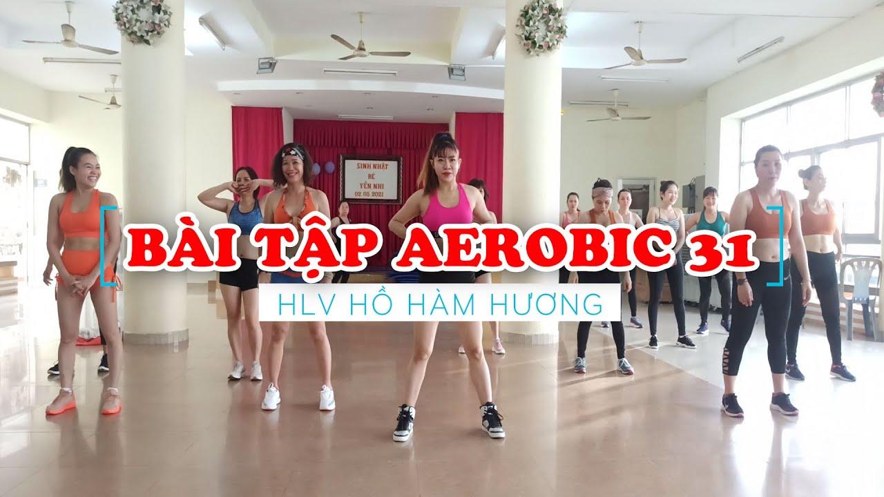 Giảm mỡ toàn thân cùng Bài tập Aerobic 31 với HLV Hồ Hàm Hương | Bài tập Aerobic giảm cân tại nhà