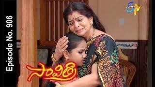 Savithri   24th February  2018 Full Episode No 906   ETV Telugu