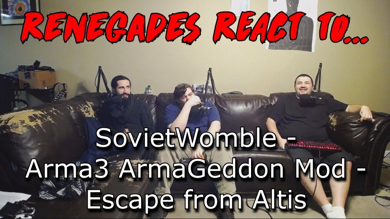 Renegades React to    SovietWomble - Arma3 ArmaGeddon Mod - Escape from  Altis