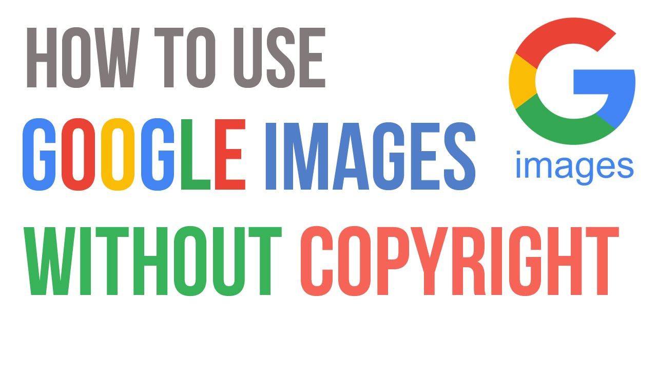 How To Use Google Images Without Copyright Issue Youtube