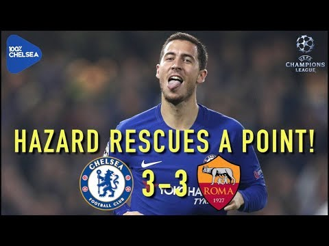 HAZARD RESCUES A POINT! || CHELSEA 3-3 ROMA || CHAMPIONS LEAGUE REVIEW