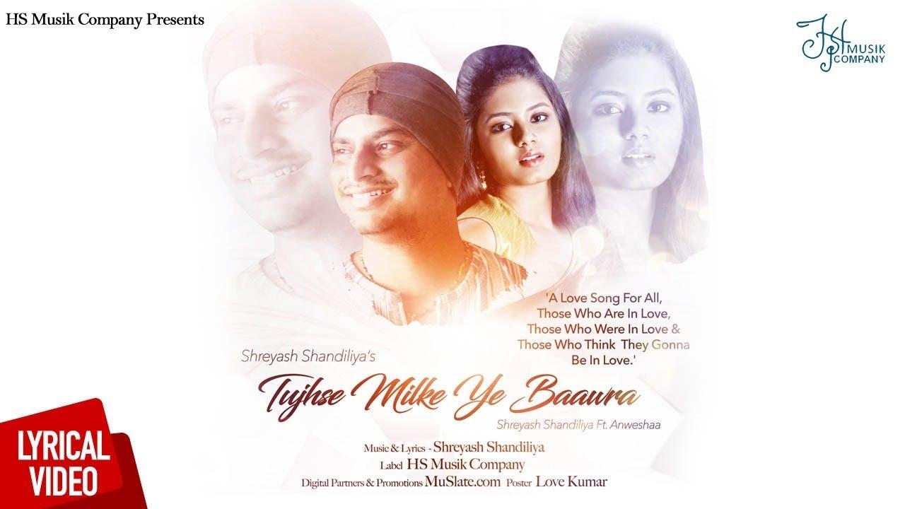 Tujhse Milke Ye Baawra (Female Version) | Lyrical Video | Shreyash ...