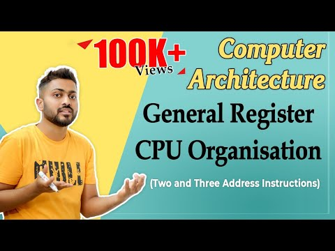 Lec-14: General Register CPU Organisation | Two And Three Address Instructions | COA