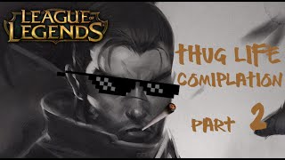 League of Legends | Thug Life Compilation | Part 2
