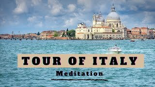 Travel to ITALY through Meditation Music for Stress Relief, Relaxing Sounds, Mind Travel Meditation