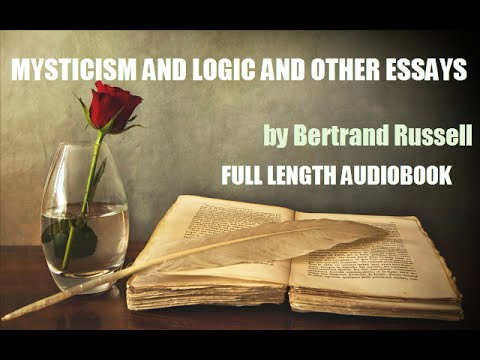 mysticism and logic and other essays by bertrand russell full  mysticism and logic and other essays by bertrand russell full length audiobook