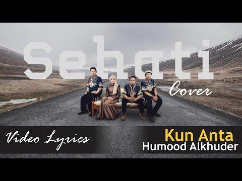 Kun Anta كن أنت - Humood Alkhuder - Sehati Cover (Video Lyrics)