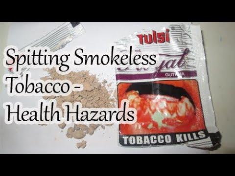 Health Hazards Related to Spitting Smokeless Tobacco