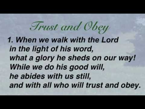 Trust and Obey (United Methodist Hymnal #467)