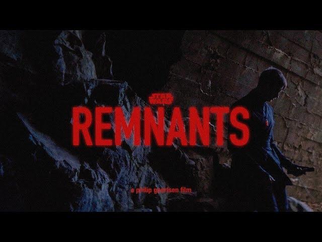 STAR WARS: REMNANTS (SHORT FAN FILM)