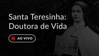 Santa Teresinha: doutora de vida