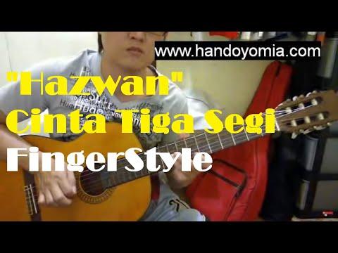 Cinta Tiga Segi - Hazwan - Fingerstyle Guitar Solo