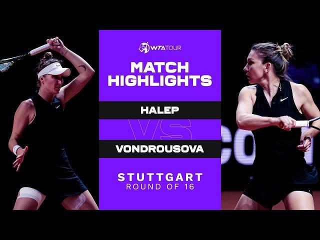 Marketa Vondrousova vs. Simona Halep | 2021 Stuttgart Round of 16 | WTA Match Highlights