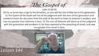 Luke 11:30-32 Lesson 144 July 22, 2021