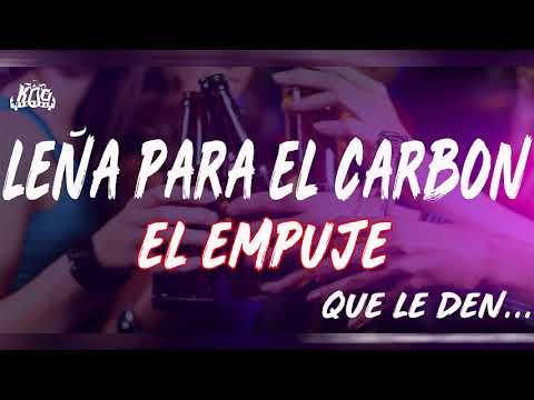 LEÑA PARA EL CARBON - EL EMPUJE #TENDENCIA