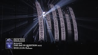 BUCK-TICK / LIVE Blu-ray&DVD『THE DAY IN QUESTION 2017』トレーラー thumbnail