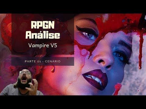 RPGN Analise ::: Vampire V5 P. 01 ::: Cenário