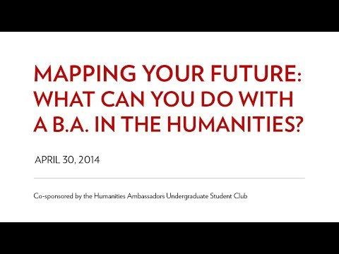 Mapping Your Future: What Can You Do with a B.A. in the Humanities?