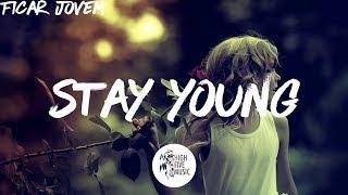 Mike Perry - Stay Young ft. Tessa [Tradução]