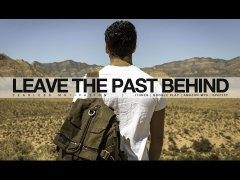Leave The Past Behind So You Can Focus On Your Future (Motivational Video)