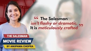 The Salesman | Movie Review | Anupama Chopra