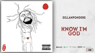 Watch Dillanponders Know Im God video
